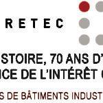 IGRETEC a 70 ans : 1ers bâtiments industriels & bureaux